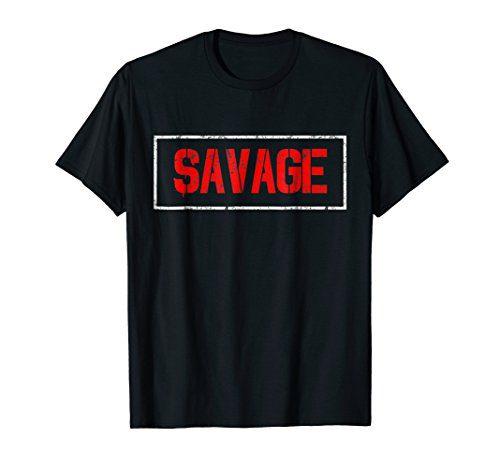 Savage Shirt - Cool Brave and Maverick Personality T Shirt