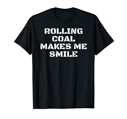 Rolling Coal Makes Me Smile T-Shirt Diesel Power Roll Tee